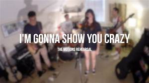 I'm Gonna Show You Crazy (Bebe Rexha Cover) (Rehearsal ...