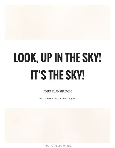 Look In The Sky Quotes