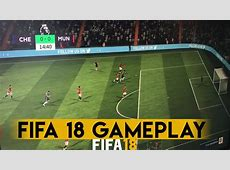 FIFA 18 Official Gameplay Chelsea vs Man United YouTube
