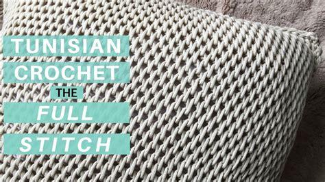 learn  tunisian crochet full stitch start  finish