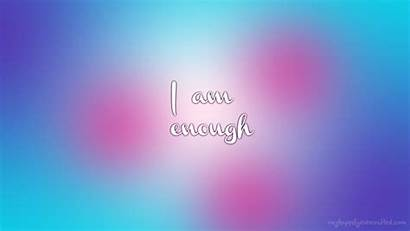 Am Enough Wallpapers Happy Crafted Happily Ever