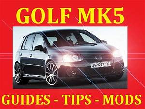Dedicated Vw Golf Mk5 Mkv Gti Turbo Tdi Gt R32 Modi