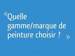Quelle Marque De Peinture Choisir : quelle gamme marque de peinture choisir 30 messages ~ Melissatoandfro.com Idées de Décoration