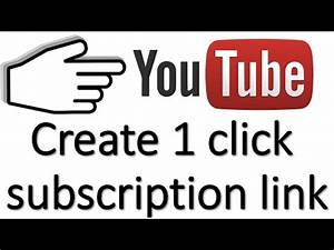 {HINDI}Create 1 click subscription link on your youtube ...
