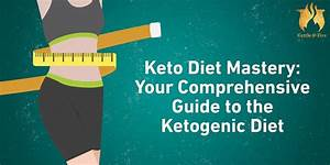 Keto Diet Mastery  Your Comprehensive Guide To The Ketogenic Diet