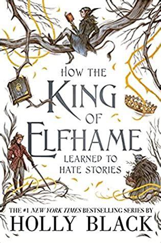 king  elfhame learned  hate stories  holly black