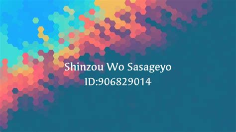 Please click the thumb up button if you like the song (rating is updated over time). SHINZOU WO SASAGEYO (full song) Roblox song id - YouTube