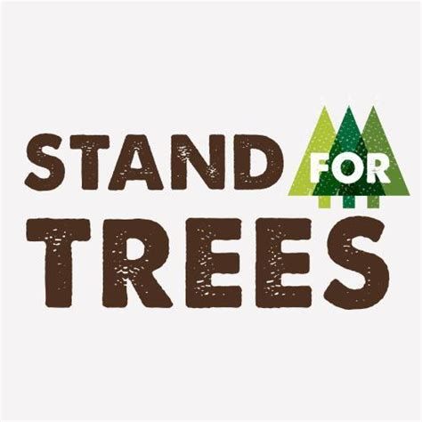 Stand For stand for trees standfortrees