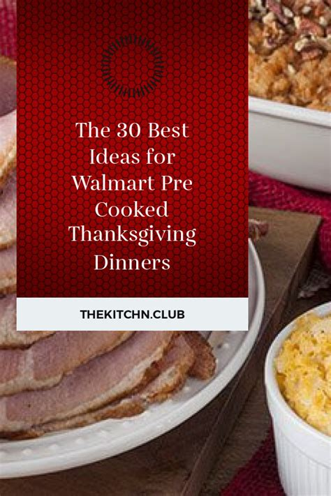Why not bring thanksgiving dinner for dessert? The 30 Best Ideas for Walmart Pre Cooked Thanksgiving ...