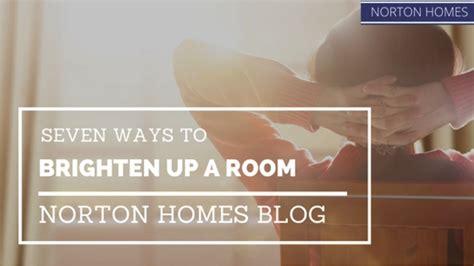 Seven Ways To Brighten Up A Room  Norton Homes