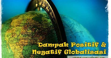 dampak positif negatif globalisasi