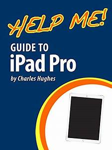 Read Online Help Me  Guide To The Ipad Pro  Step