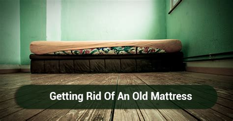 how to dispose of mattress essential disposal