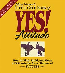 The Little Gold Book of YES! Attitude Audiobook by Jeffrey ...