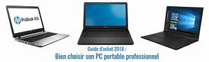 Ordinateur Portable Comment Choisir : guide d 39 achat pc quel ordinateur portable professionnel choisir ~ Melissatoandfro.com Idées de Décoration