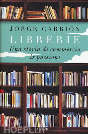 Libreria Garzanti by Librerie Carrion Jorge Garzanti Libri Libro Hoepli It