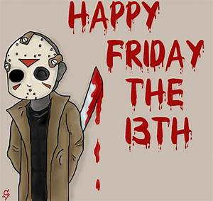 Happy Friday the 13th by ClearGuitar on DeviantArt