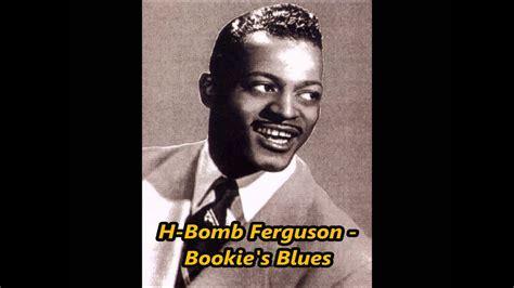 H Bomb Ferguson Bookie's Blues - YouTube