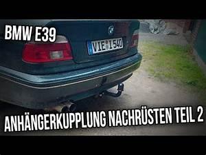 Bosch Einparkhilfe Nachrüsten Kosten : bmw e39 limousine anh ngerkupplung nachr sten teil 2 youtube ~ Yasmunasinghe.com Haus und Dekorationen