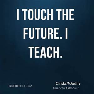 Christa McAuliffe Quotes | QuoteHD