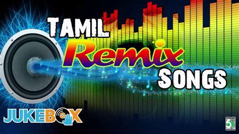 Tamil Super Hit Remix Songs Audio Jukebox