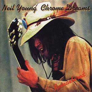 "Neil Young - 1977 - "" Chrome Dreams "" (bootleg) · Rock and ..."