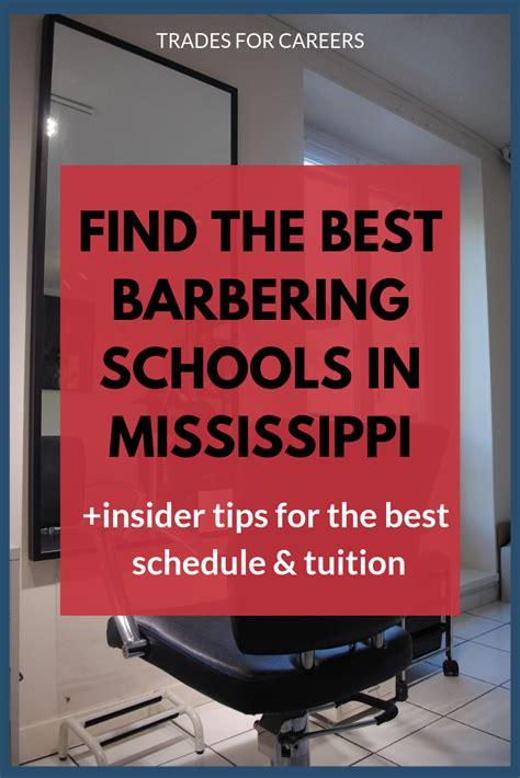 barbering schools  mississippi    barber license  cosmetology schools