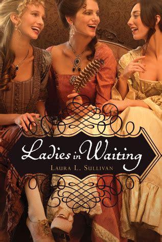 ladies  waiting  laura  sullivan