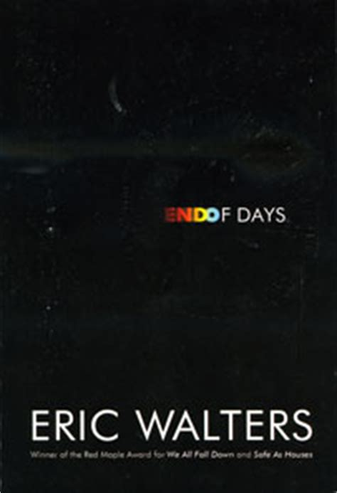 Quotes From End Of Days Eric Walters