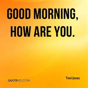 How Are You Good Morning Quote