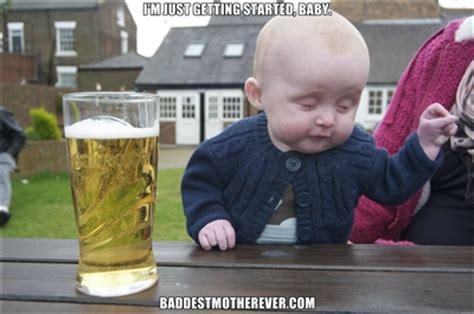 Drunk Baby Meme - memetastic meme fest baddest mother ever