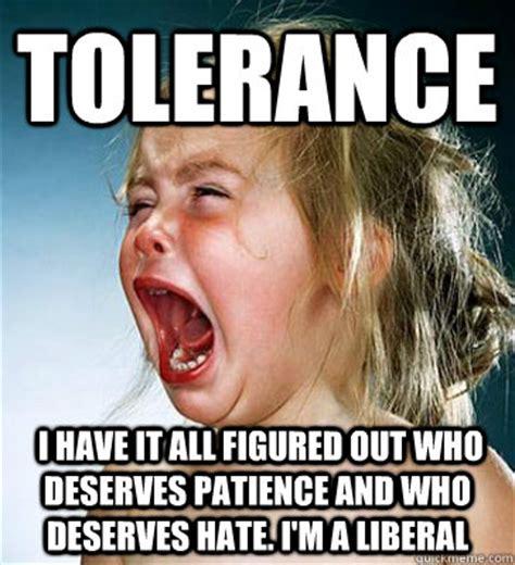 Liberal Memes - tolerant memes image memes at relatably com