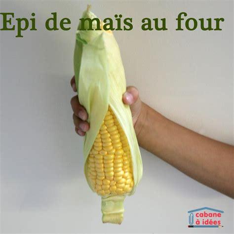 cuisiner des epis de mais on cuisine maïs au four cabane à idées