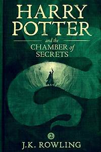 Harry Potter And The Chamber Of Secrets J K Rowling