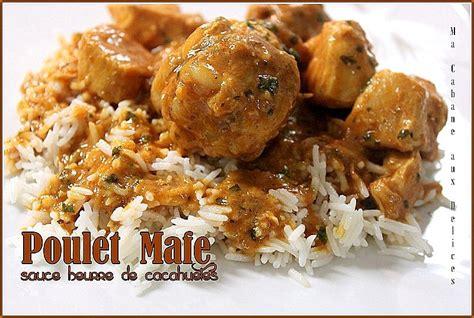 cuisine africaine facile poulet mafé sauce dakatine recettes faciles recettes