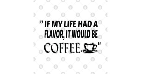 The lord must have created coffee to reward humans for those bad. I Need coffee , Coffee is life , I need coffee quotes , If my life had a flavor it would be ...