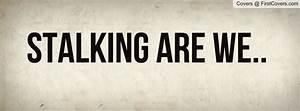 Facebook Stalking Quotes. QuotesGram