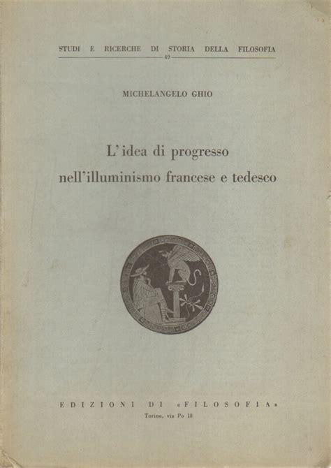 Illuminismo Tedesco by L Idea Di Progresso Nell Illuminismo Francese E Tedesco