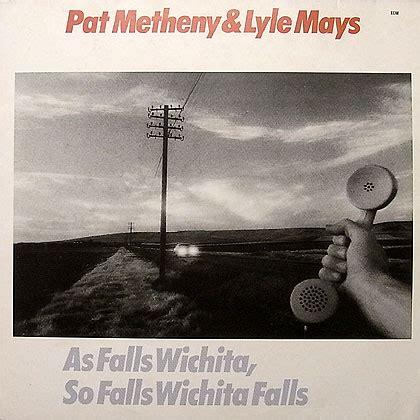 pat metheny as falls wichita 28 images as falls wichita so falls wichita falls pat metheny