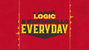 LYRICS FOR EVERYDAY BY LOGIC AND MARSHMELLOW | | Dont Give ...