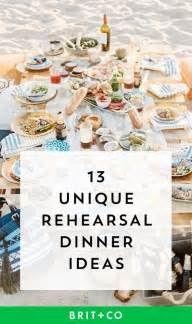 wedding dinner ideas 13 unique rehearsal dinner ideas to kick your wedding brit co
