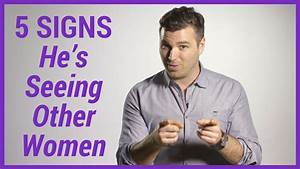 5 Signs He's Seeing Other Women - YouTube