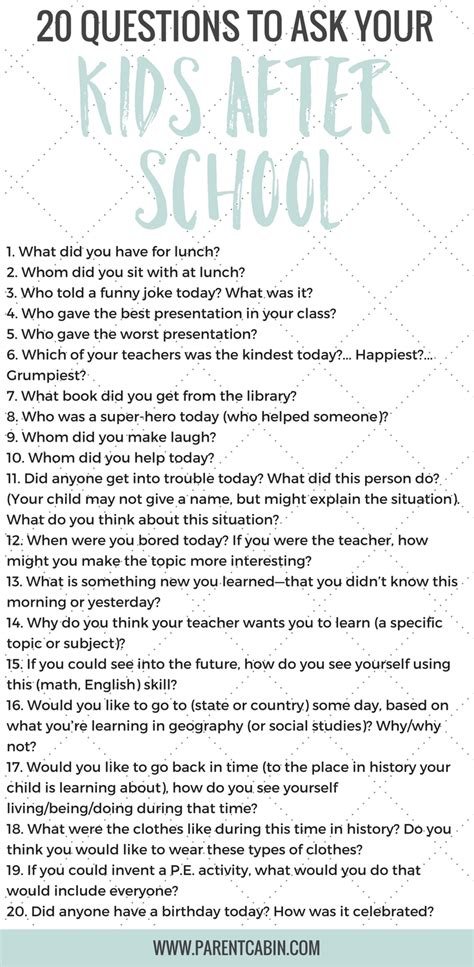 20 Questions To Ask Your Kids After School Besides How Was Your Dayparent Cabin