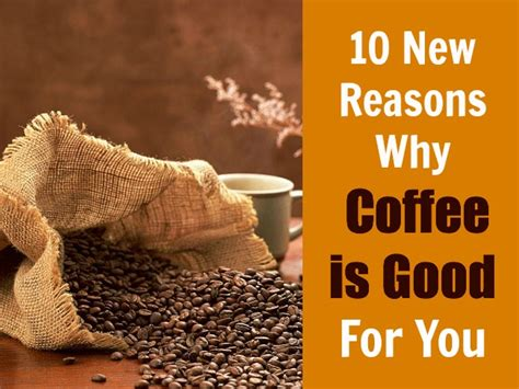 10 New Reasons Why Coffee Is Good For You Coffee And Co Ubud Best Single Cup Makers For Home European Maker With Milk Frother Keurig Review Cold Brew Property Tax Al Jail Inmates