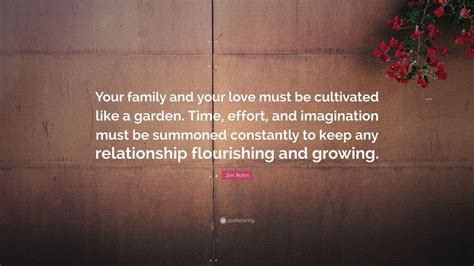 "Jim Rohn Quote ""your Family And Your Love Must Be"