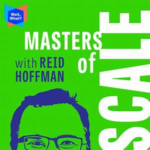 Masters of Scale with Reid Hoffman by WaitWhat on Apple ...