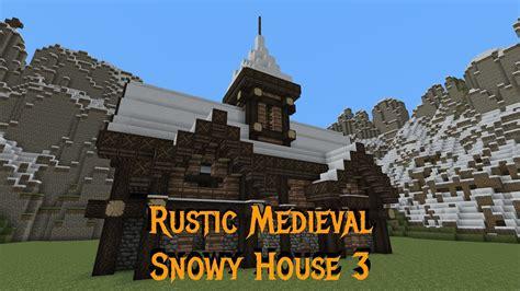 minecraft gundahar tutorials rustic medieval snowy house  youtube