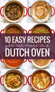 easy cfire oven recipes 10 easy recipes you can make in a dutch oven pinch of yum bloglovin