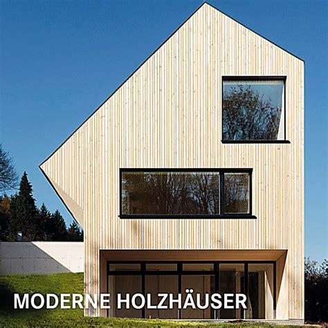 Moderne Holzhäuser Buch Jetzt Portofrei Bei Weltbildde