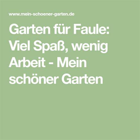 Garten Gestalten Ohne Viel Arbeit by Garten F 252 R Faule Viel Spa 223 Wenig Arbeit Pflanzentipps